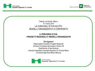 Palazzo Lombardia, Milano,  6-7 marzo 2014 LA CURA DELL'ICTUS ACUTO: