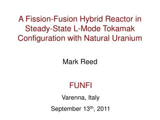 A Fission-Fusion Hybrid Reactor in Steady-State L-Mode Tokamak Configuration with Natural Uranium