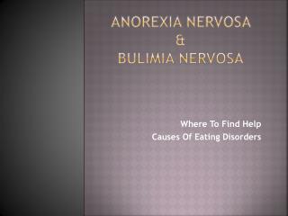 Anorexia Nervosa  &  Bulimia Nervosa