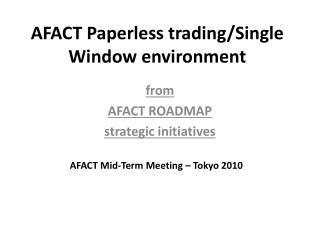 AFACT Paperless trading/Single Window  environment