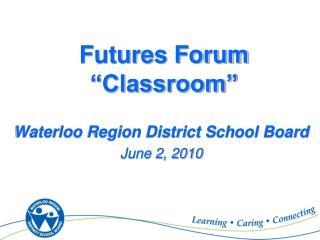 Futures Forum �Classroom�