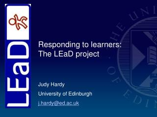 Responding to learners: The LEaD project