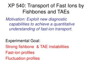 XP 540: Transport of Fast Ions by Fishbones and TAEs