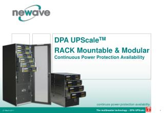 DPA UPScale TM RACK Mountable & Modular Continuous Power Protection Availability