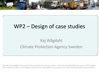 WP2  –  Design of  c ase studies