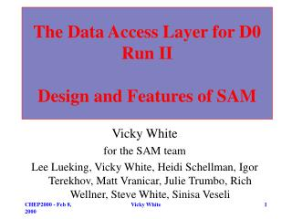 The Data Access Layer for D0 Run II Design and Features of SAM