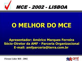 Apresentador: Américo Marques Ferreira Sócio-Diretor da AMF - Parceria Organizacional