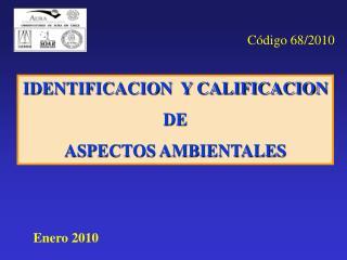 IDENTIFICACION  Y CALIFICACION  DE  ASPECTOS AMBIENTALES