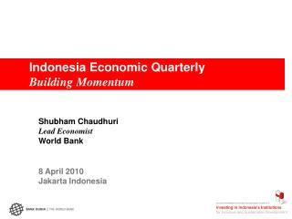 Indonesia Economic Quarterly Building Momentum