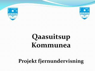 Qaasuitsup Kommunea Projekt fjernundervisning