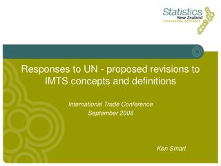 Responses to UN - proposed revisions to IMTS concepts and definitions