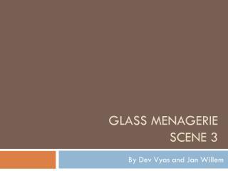 Glass Menagerie  Scene 3