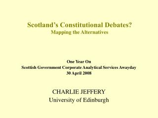Scotland's Constitutional Debates?  Mapping the Alternatives