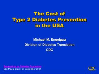 The Cost of  Type 2 Diabetes Prevention  in the USA