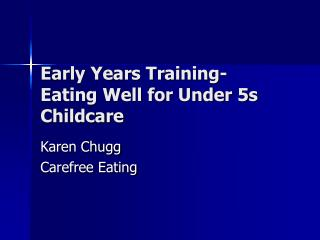 Early Years Training- Eating Well for Under 5s Childcare