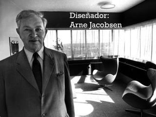 Diseñador:  Arne Jacobsen