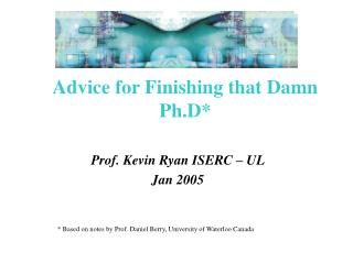 Advice for Finishing that Damn Ph.D*