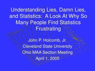 John P. Holcomb, Jr. Cleveland State University Ohio MAA Section Meeting April 1, 2005