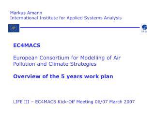 LIFE III � EC4MACS Kick-Off Meeting 06/07 March 2007