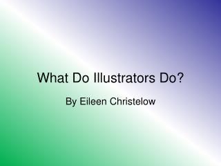 What Do Illustrators Do