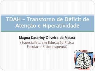 TDAH – Transtorno de Déficit de Atenção e Hiperatividade