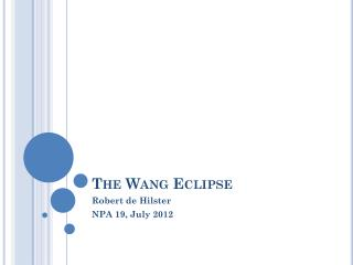 The Wang Eclipse
