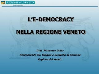 L'E-DEMOCRACY  NELLA REGIONE VENETO