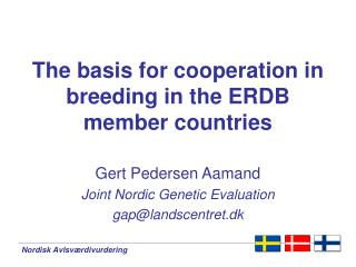 The basis for cooperation in breeding in the ERDB member countries