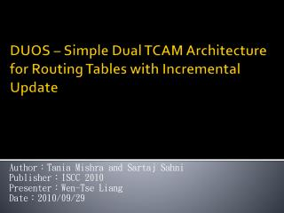 DUOS – Simple  Dual TCAM Architecture for Routing Tables with Incremental Update