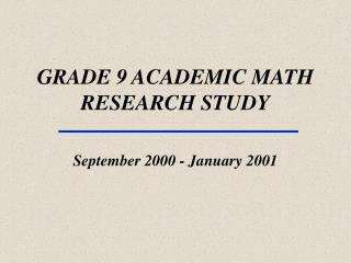 GRADE 9 ACADEMIC MATH RESEARCH STUDY