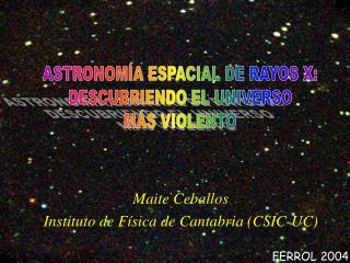 Maite Ceballos Instituto de Física de Cantabria (CSIC-UC)