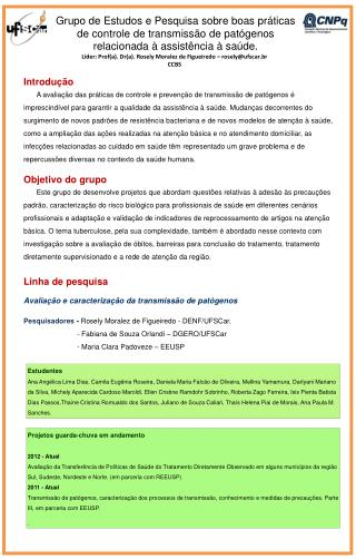 L�der: Prof(a). Dr(a).  Rosely Moralez de Figueiredo � rosely@ufscar.br CCBS