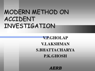 MODERN METHOD ON ACCIDENT INVESTIGATION