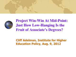 Project Win-Win At Mid-Point: Just How Low-Hanging Is the Fruit of Associate's Degrees?