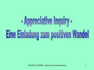 - Appreciative Inquiry -  Eine Einladung zum positiven Wandel