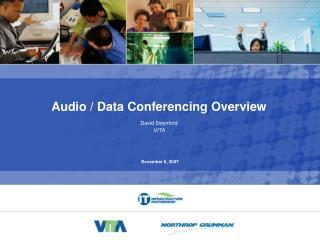 Audio / Data Conferencing Overview David Swynford VITA