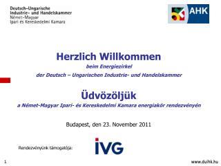 Herzlich Willkommen beim Energiezirkel  der Deutsch – Ungarischen Industrie- und Handelskammer