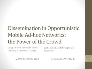 Dissemination in Opportunistic Mobile Ad-hoc Networks:  the Power of the Crowd