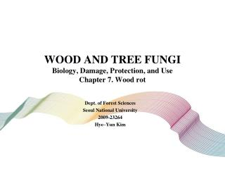 WOOD AND TREE FUNGI Biology, Damage, Protection, and Use Chapter 7. Wood rot
