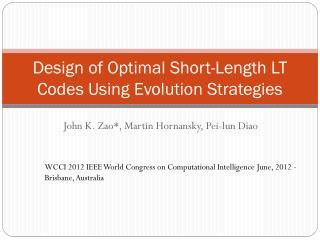 Design of Optimal Short-Length LT Codes Using Evolution Strategies