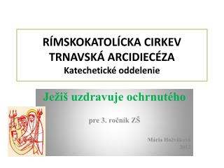 RÍMSKOKATOLÍCKA CIRKEV TRNAVSKÁ ARCIDIECÉZA Katechetické oddelenie