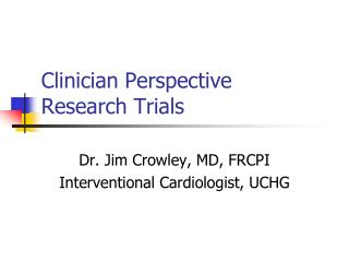 Clinician Perspective Research Trials