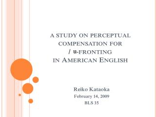 a study on perceptual compensation for  /  /-fronting  in American English