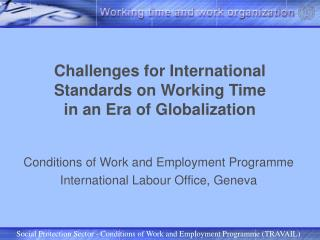 Challenges for International Standards on Working Time in an Era of Globalization
