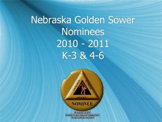 Nebraska Golden  Sower  Nominees 2010 - 2011 K-3 & 4-6