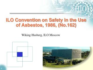 ILO Convention on Safety in the Use of Asbestos, 1986, No.162
