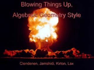 Blowing Things Up, Algebraic Geometry Style