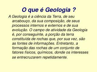 O que é Geologia ?
