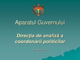 Aparatul Guvernului Direcţia de analiză a coordonării politicilor