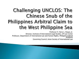 Challenging UNCLOS: The Chinese Snub of the Philippines Arbitral Claim to the West Philippine Sea